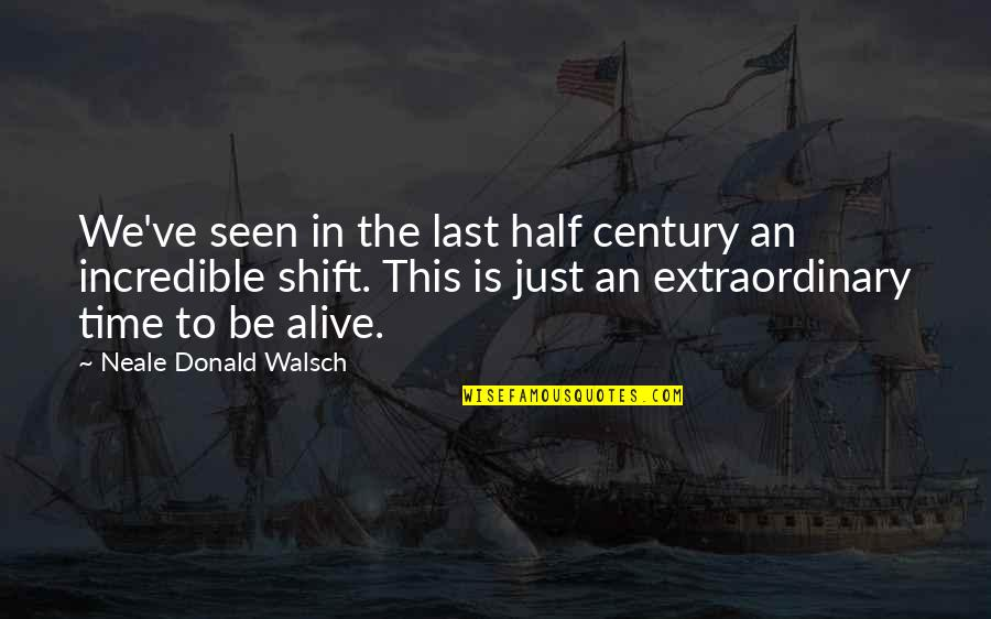 Lett Quotes By Neale Donald Walsch: We've seen in the last half century an