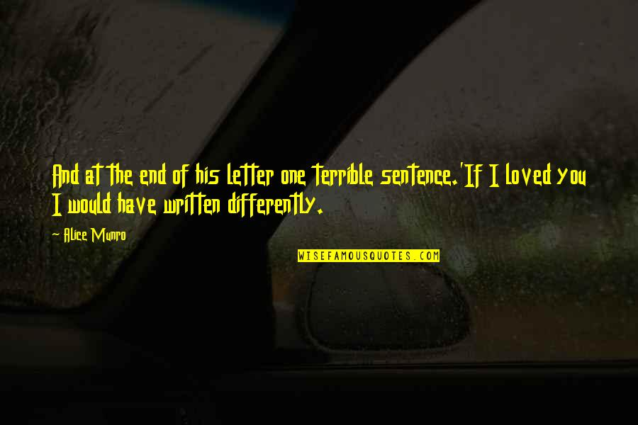 Letter N Quotes By Alice Munro: And at the end of his letter one