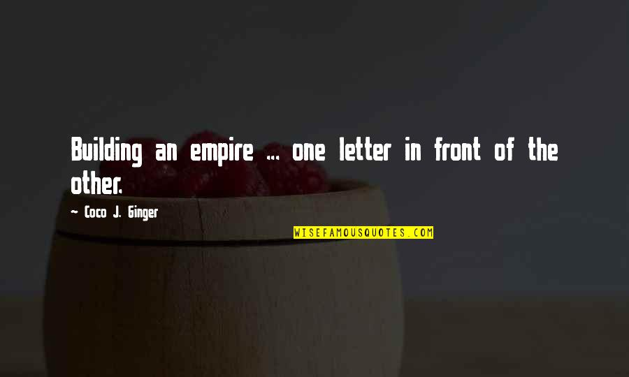 Letter N Quotes By Coco J. Ginger: Building an empire ... one letter in front