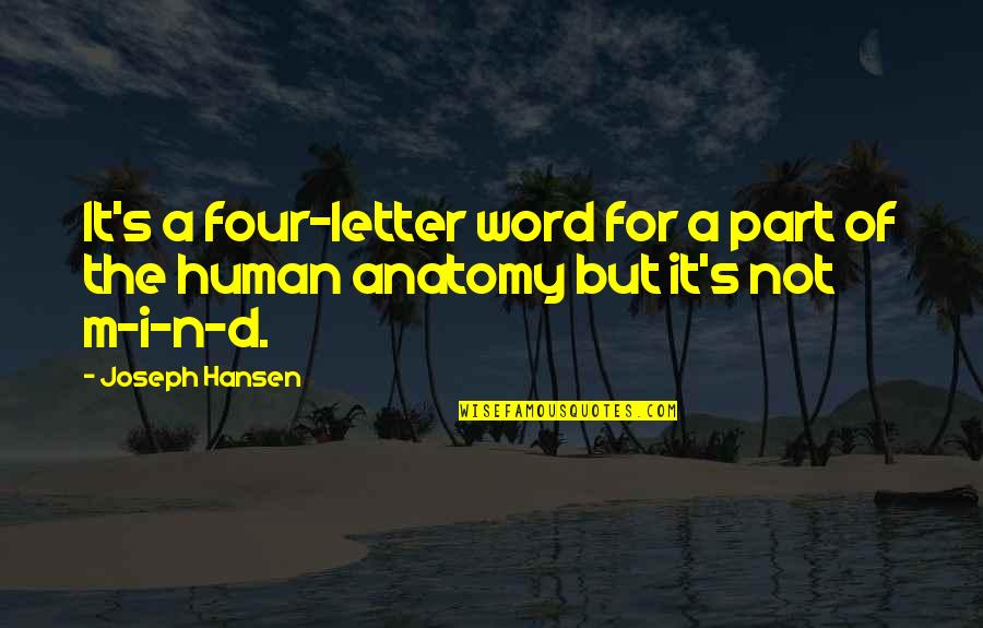 Letter N Quotes By Joseph Hansen: It's a four-letter word for a part of