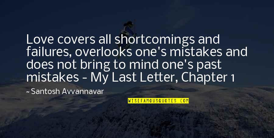 Letter N Quotes By Santosh Avvannavar: Love covers all shortcomings and failures, overlooks one's