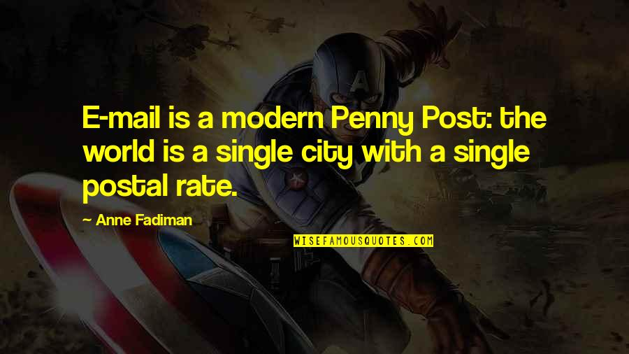 Letters Mail Quotes By Anne Fadiman: E-mail is a modern Penny Post: the world
