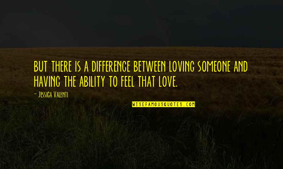 Letti Quotes By Jessica Valenti: but there is a difference between loving someone