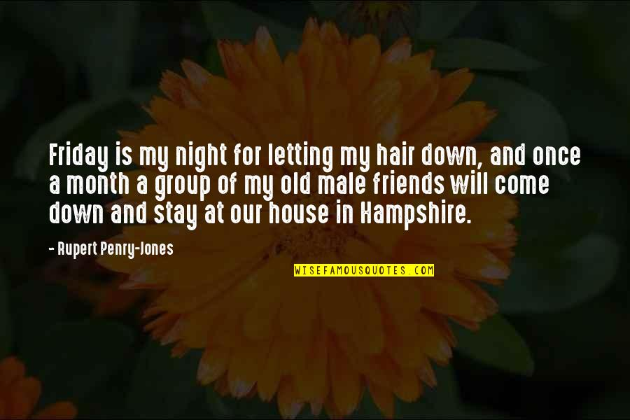 Letting Down Your Friends Quotes By Rupert Penry-Jones: Friday is my night for letting my hair