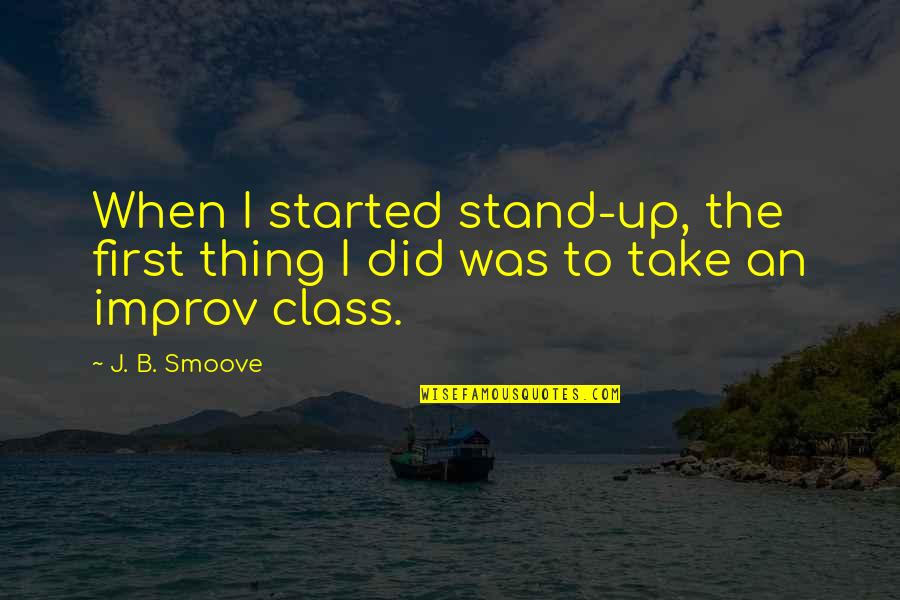 Letting Go Of Those Who Hurt Us Quotes By J. B. Smoove: When I started stand-up, the first thing I
