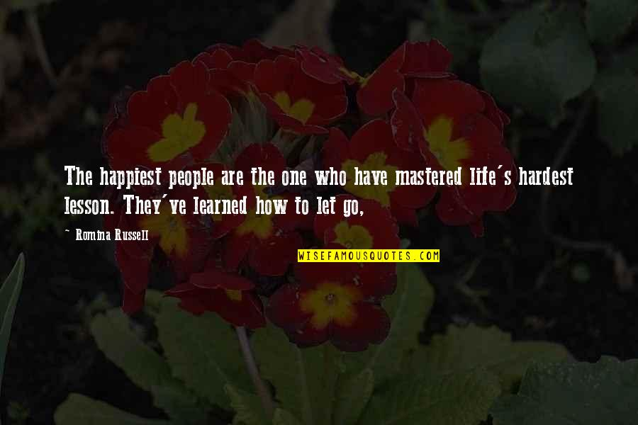 Letting Go Of Those Who Hurt Us Quotes By Romina Russell: The happiest people are the one who have