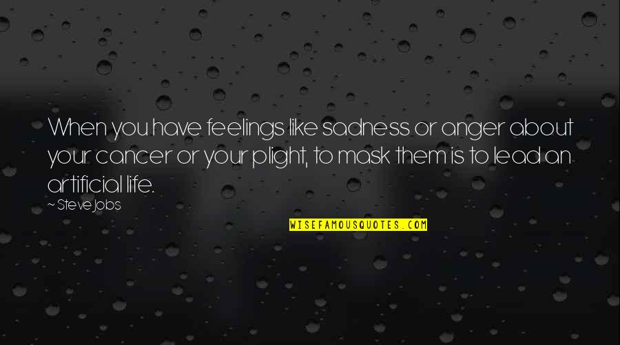Letting Go Of Those Who Hurt Us Quotes By Steve Jobs: When you have feelings like sadness or anger
