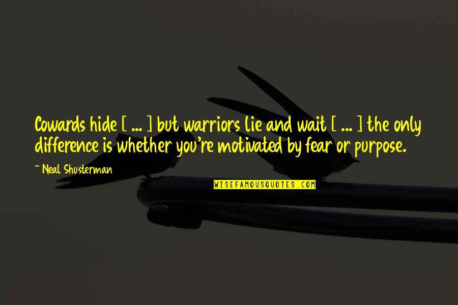 Lev From Unwind Quotes By Neal Shusterman: Cowards hide [ ... ] but warriors lie