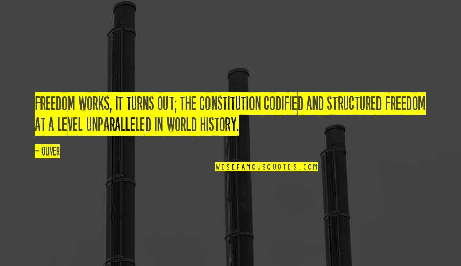 Level 1 2 3 Quotes By Oliver: Freedom works, it turns out; the Constitution codified
