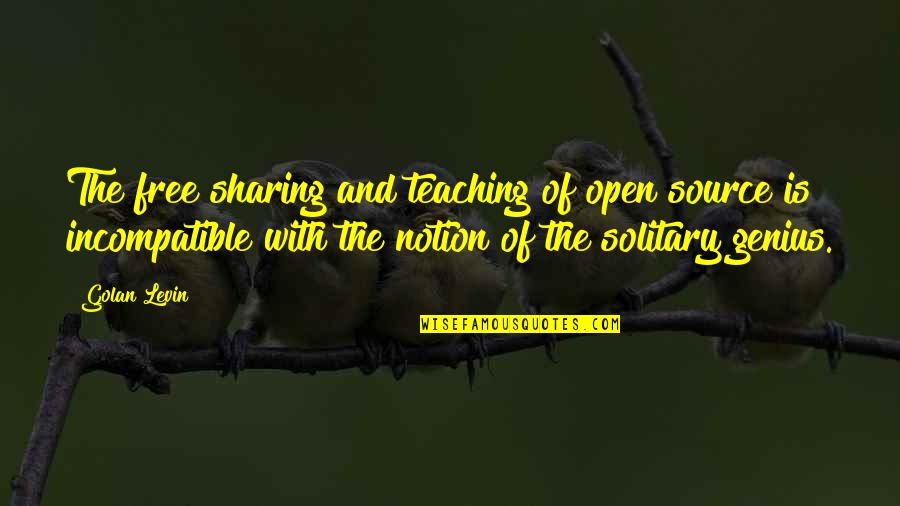 Levin's Quotes By Golan Levin: The free sharing and teaching of open source