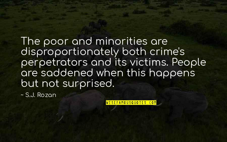 Lexa Kom Trikru Quotes By S.J. Rozan: The poor and minorities are disproportionately both crime's