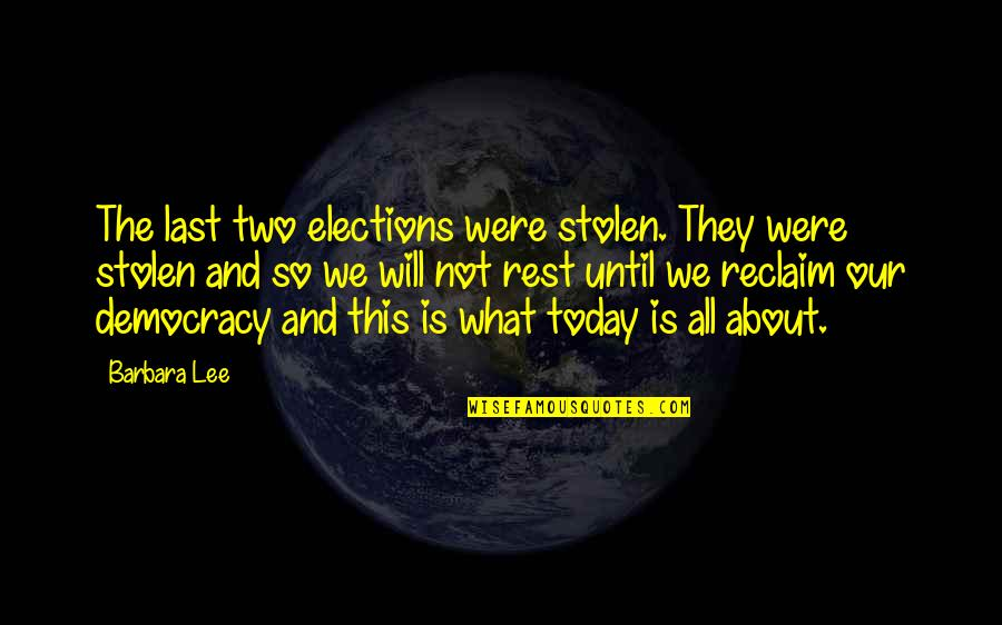 Lexie Grey I Love You Quotes By Barbara Lee: The last two elections were stolen. They were