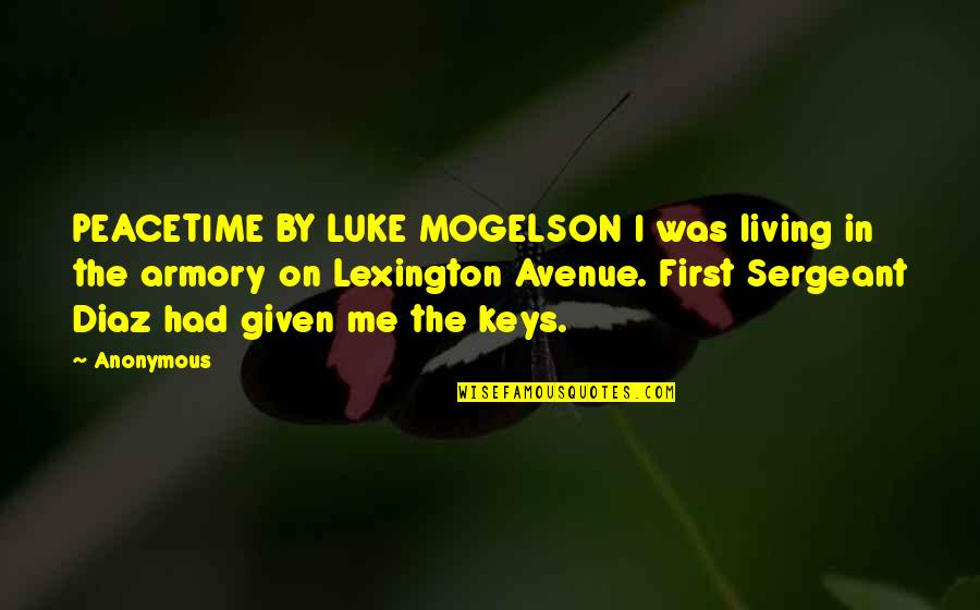 Lexington's Quotes By Anonymous: PEACETIME BY LUKE MOGELSON I was living in