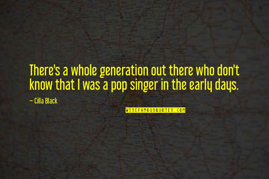 Lexington's Quotes By Cilla Black: There's a whole generation out there who don't