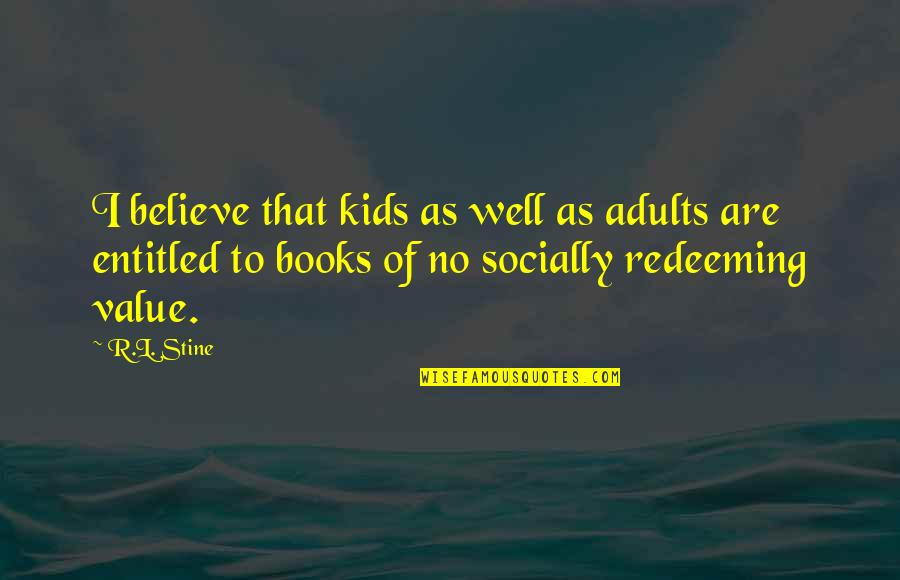 L'exploitation Quotes By R.L. Stine: I believe that kids as well as adults