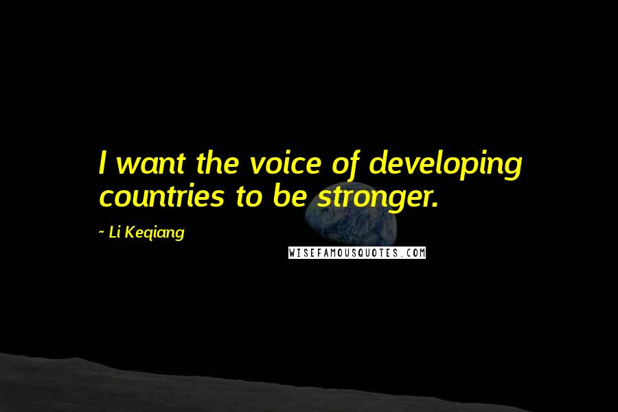 Li Keqiang quotes: I want the voice of developing countries to be stronger.