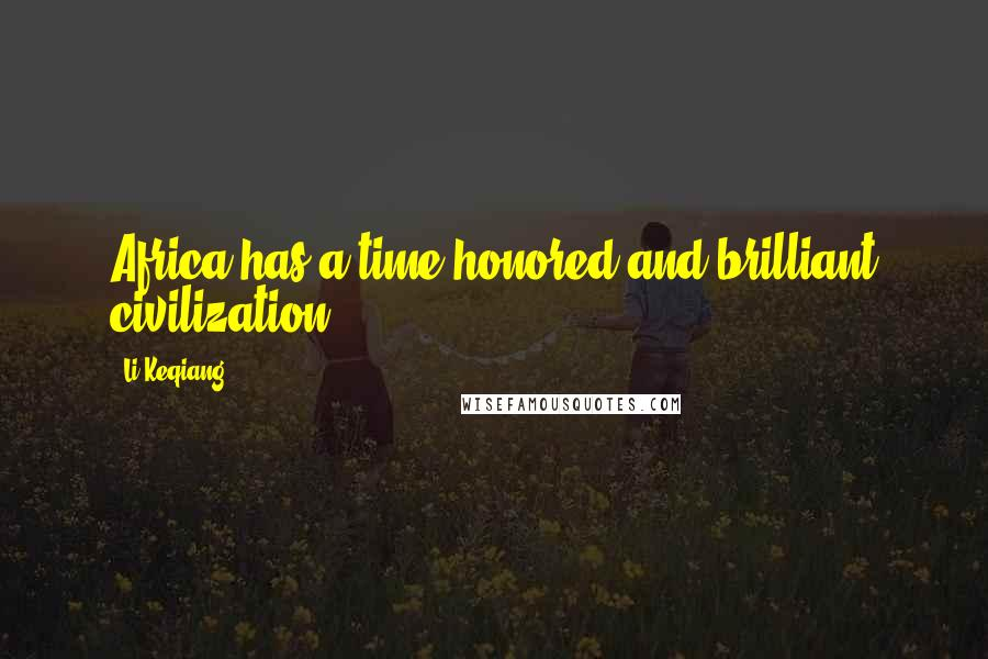 Li Keqiang quotes: Africa has a time-honored and brilliant civilization.