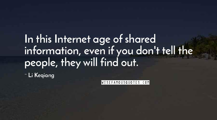 Li Keqiang quotes: In this Internet age of shared information, even if you don't tell the people, they will find out.