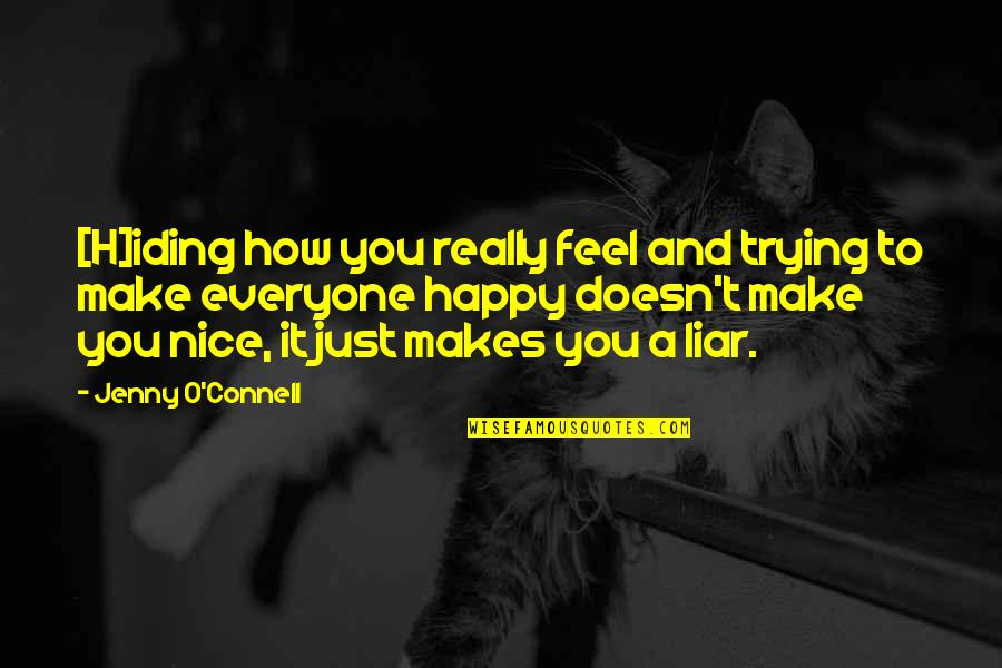 Liar Love Quotes By Jenny O'Connell: [H]iding how you really feel and trying to