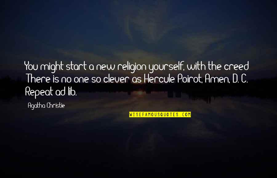 Lib Quotes By Agatha Christie: You might start a new religion yourself, with