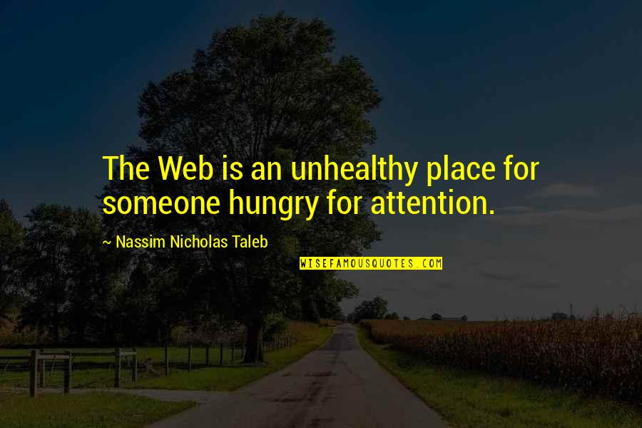 Libarians Quotes By Nassim Nicholas Taleb: The Web is an unhealthy place for someone