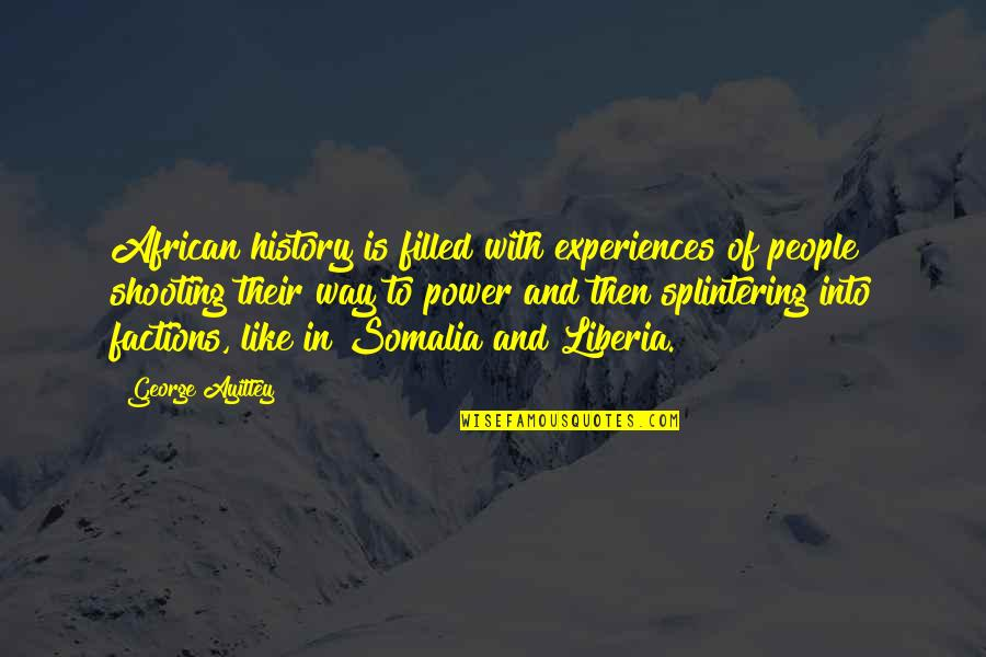 Liberia Quotes By George Ayittey: African history is filled with experiences of people