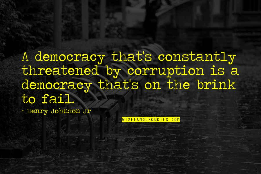 Liberia Quotes By Henry Johnson Jr: A democracy that's constantly threatened by corruption is