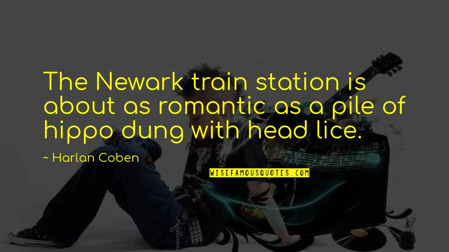 Lice Quotes By Harlan Coben: The Newark train station is about as romantic