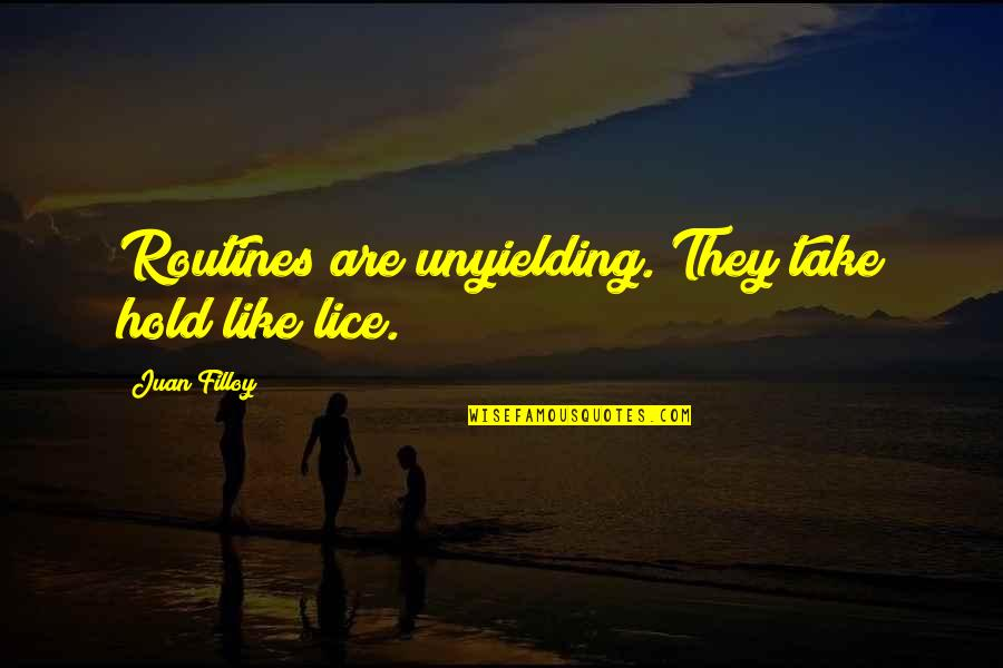 Lice Quotes By Juan Filloy: Routines are unyielding. They take hold like lice.