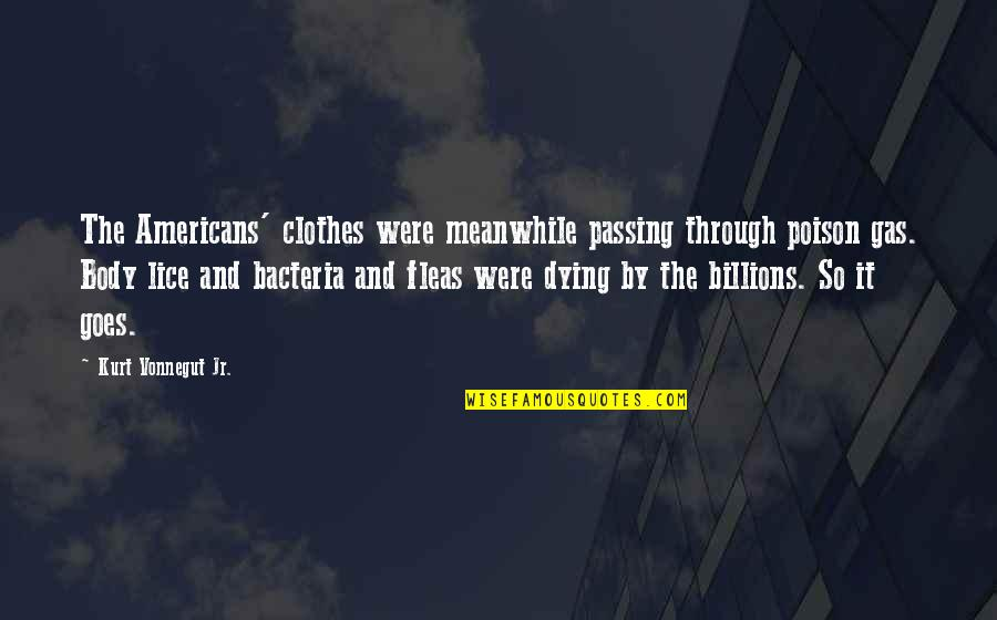 Lice Quotes By Kurt Vonnegut Jr.: The Americans' clothes were meanwhile passing through poison