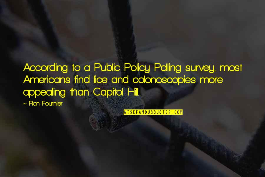 Lice Quotes By Ron Fournier: According to a Public Policy Polling survey, most