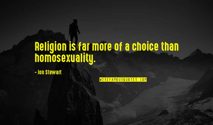Licence Quotes By Jon Stewart: Religion is far more of a choice than