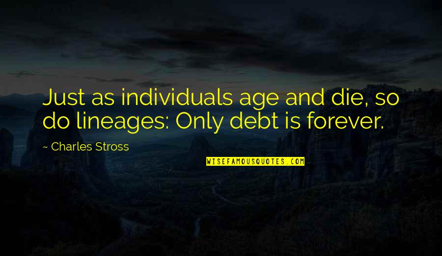 License Frame Quotes By Charles Stross: Just as individuals age and die, so do