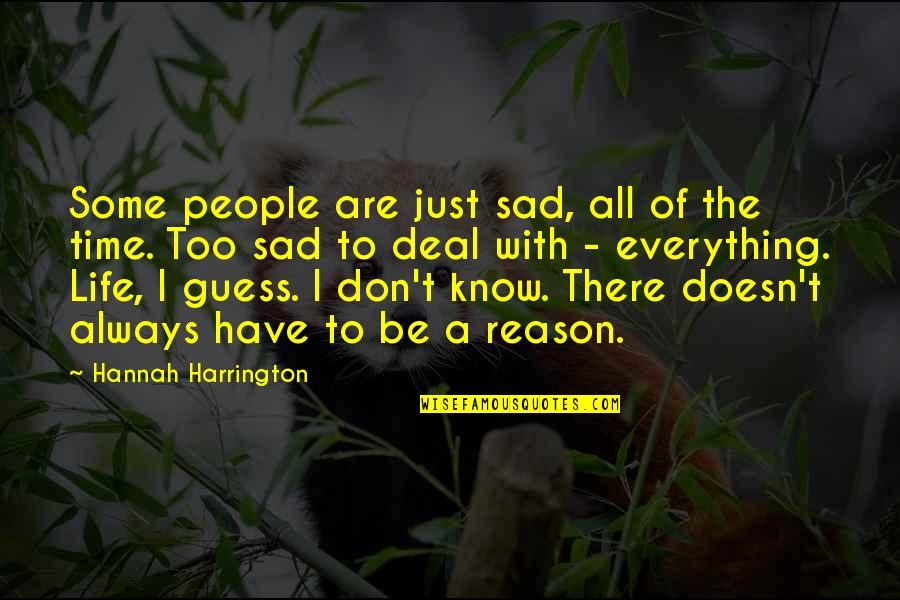 License Frame Quotes By Hannah Harrington: Some people are just sad, all of the