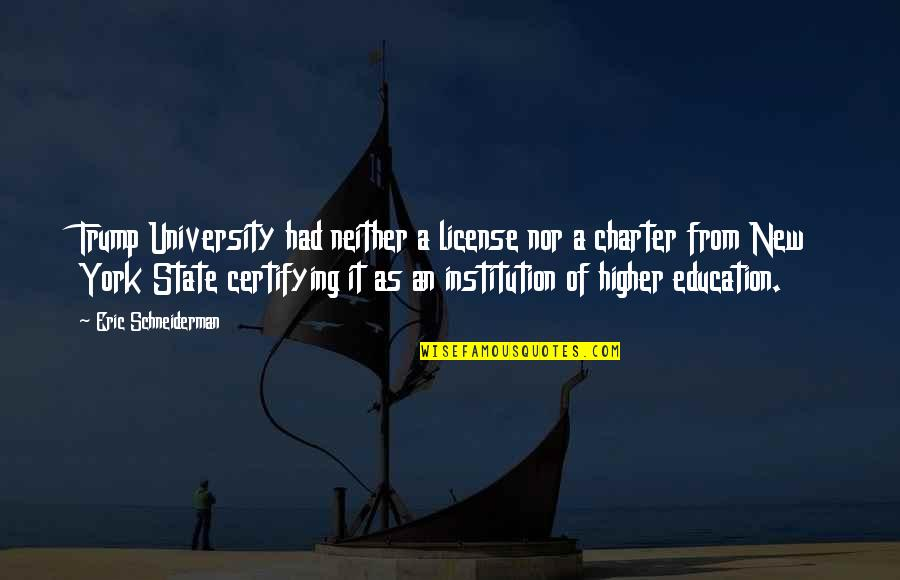 License Quotes By Eric Schneiderman: Trump University had neither a license nor a