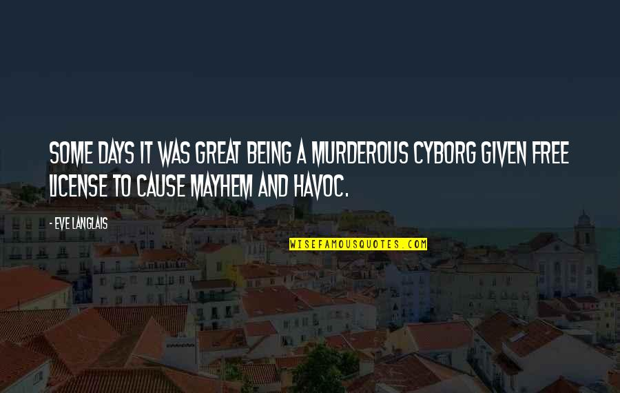 License Quotes By Eve Langlais: Some days it was great being a murderous