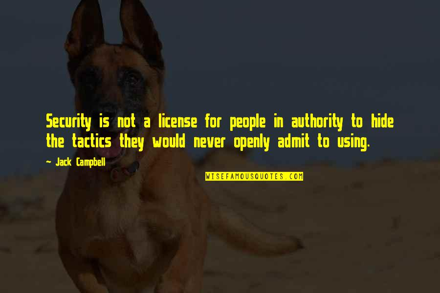 License Quotes By Jack Campbell: Security is not a license for people in
