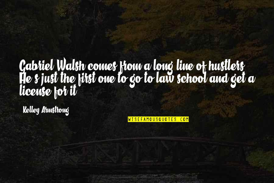 License Quotes By Kelley Armstrong: Gabriel Walsh comes from a long line of