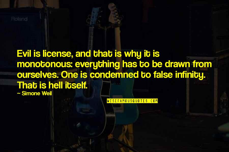 License Quotes By Simone Weil: Evil is license, and that is why it