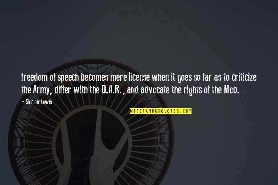 License Quotes By Sinclair Lewis: freedom of speech becomes mere license when it
