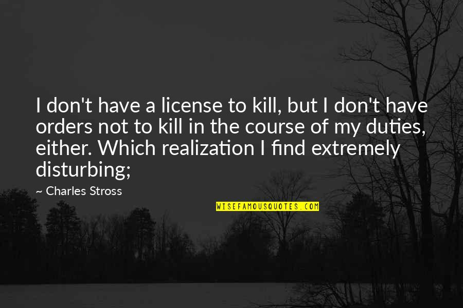 License To Kill Quotes By Charles Stross: I don't have a license to kill, but