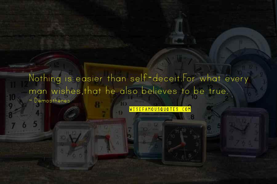 Lie And Deceit Quotes By Demosthenes: Nothing is easier than self-deceit.For what every man