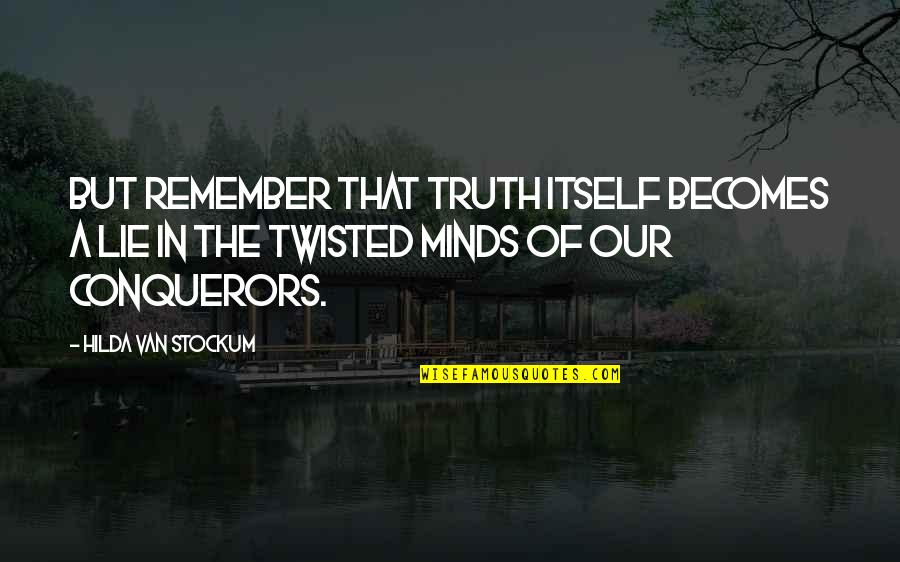 Lie Becomes Truth Quotes By Hilda Van Stockum: But remember that truth itself becomes a lie