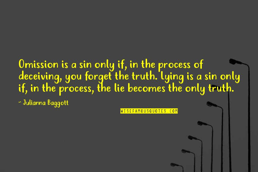 Lie Becomes Truth Quotes By Julianna Baggott: Omission is a sin only if, in the