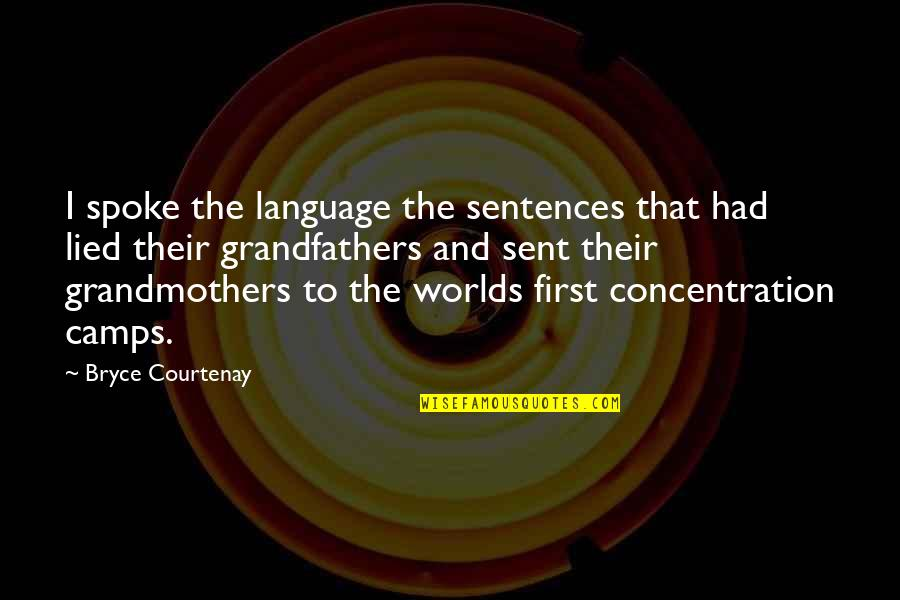 Lied Quotes By Bryce Courtenay: I spoke the language the sentences that had