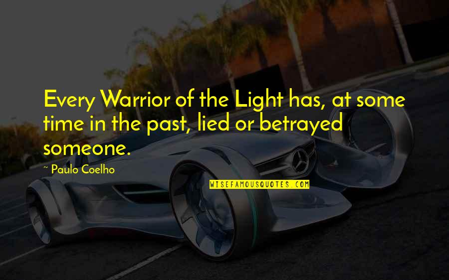 Lied Quotes By Paulo Coelho: Every Warrior of the Light has, at some