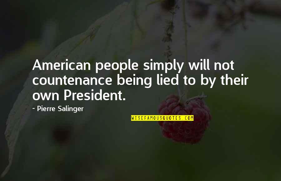 Lied Quotes By Pierre Salinger: American people simply will not countenance being lied
