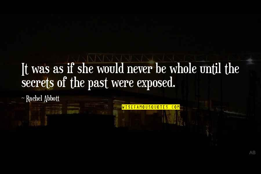 Lies Exposed Quotes By Rachel Abbott: It was as if she would never be
