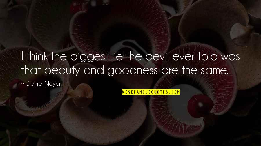 Lies Told Quotes By Daniel Nayeri: I think the biggest lie the devil ever