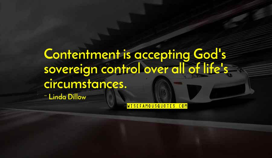Life Accepting Quotes By Linda Dillow: Contentment is accepting God's sovereign control over all